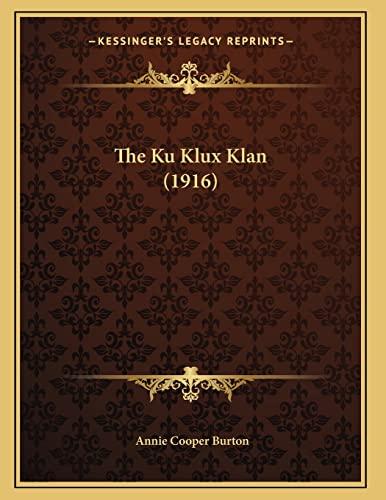 9781164821441: The Ku Klux Klan (1916)
