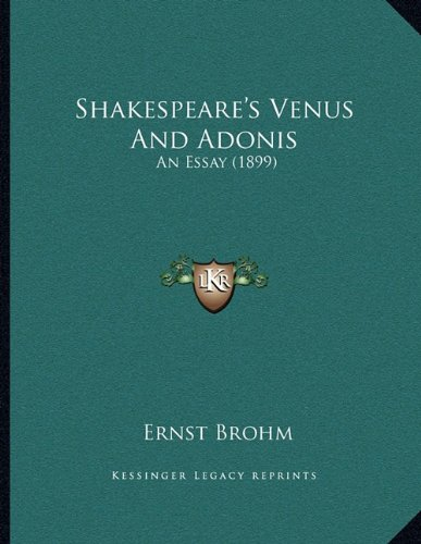 9781164821779: Shakespeare's Venus and Adonis: An Essay (1899)