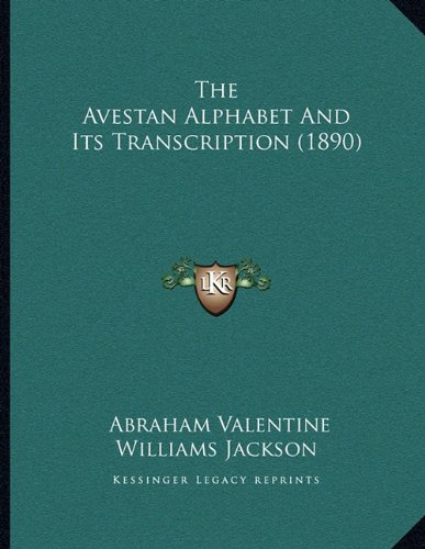 9781164821823: The Avestan Alphabet And Its Transcription (1890)