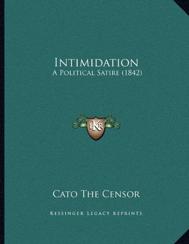 9781164822264: Intimidation: A Political Satire (1842)