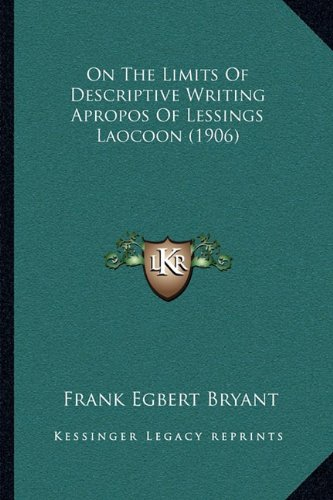 9781164823995: On the Limits of Descriptive Writing Apropos of Lessings Laocoon (1906)