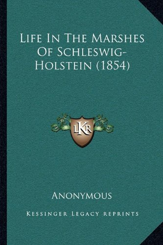 9781164827078: Life In The Marshes Of Schleswig-Holstein (1854)