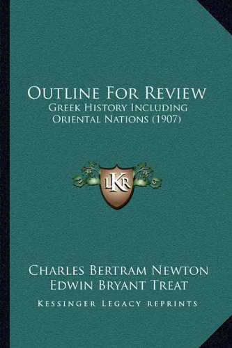 9781164827986: Outline For Review: Greek History Including Oriental Nations (1907)