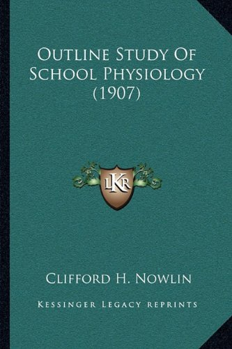 9781164829003: Outline Study Of School Physiology (1907)