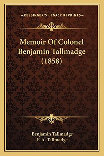 9781164829393: Memoir Of Colonel Benjamin Tallmadge (1858)