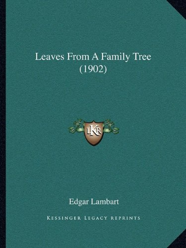 9781164830856: Leaves From A Family Tree (1902)