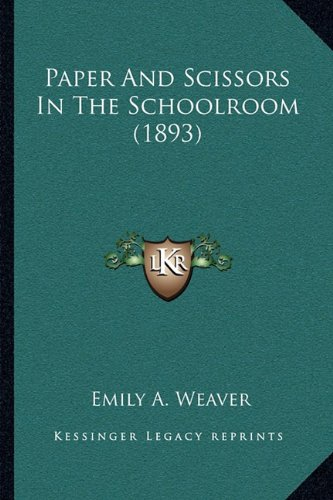 9781164832256: Paper And Scissors In The Schoolroom (1893)