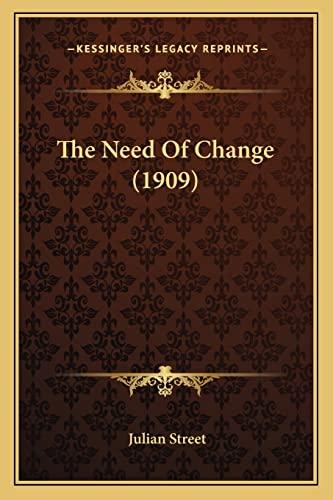 9781164833116: The Need Of Change (1909)