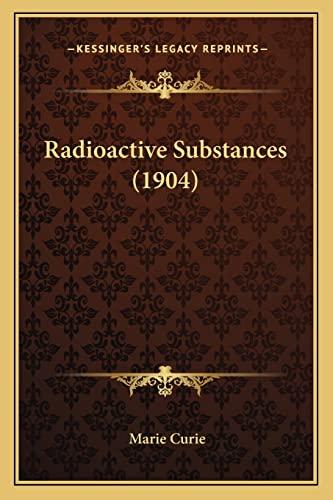 9781164836469: Radioactive Substances (1904)