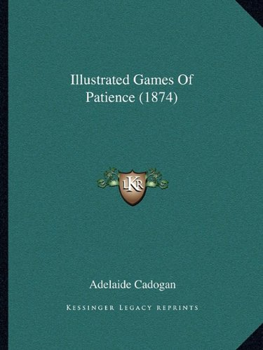 9781164838166: Illustrated Games of Patience (1874)
