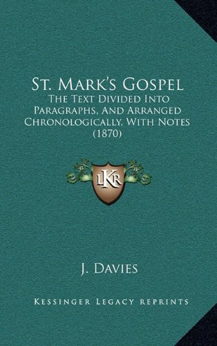 St. Mark`s Gospel: The Text Divided Into