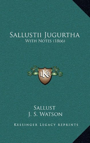 Sallustii Jugurtha: With Notes (1866) (116484105X) by Sallust
