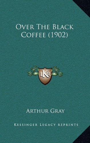 9781164844327: Over The Black Coffee (1902)