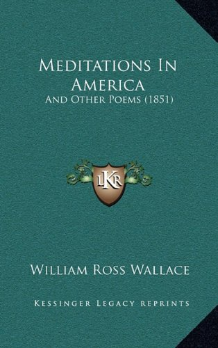 9781164853640: Meditations In America: And Other Poems (1851)