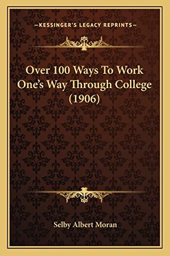 9781164859826: Over 100 Ways To Work One's Way Through College (1906)