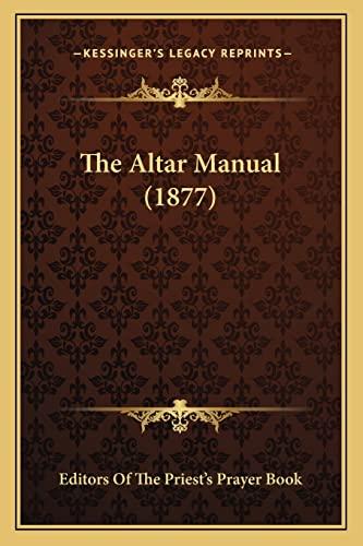 9781164861034: The Altar Manual (1877)