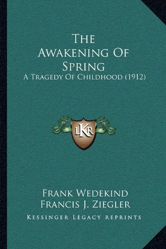 9781164862574: The Awakening Of Spring: A Tragedy Of Childhood (1912)
