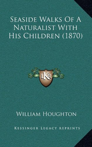 9781164866381: Seaside Walks Of A Naturalist With His Children (1870)