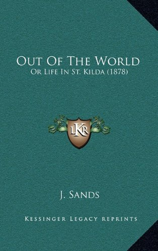 9781164867531: Out Of The World: Or Life In St. Kilda (1878)