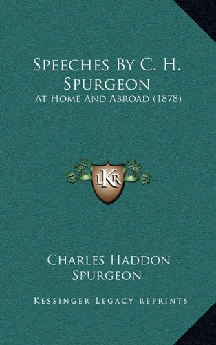 9781164871316: Speeches By C. H. Spurgeon: At Home And Abroad (1878)