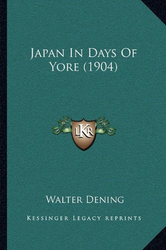 9781164872993: Japan In Days Of Yore (1904)