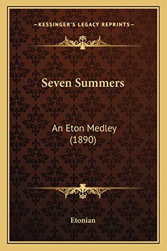 9781164873532: Seven Summers: An Eton Medley (1890)