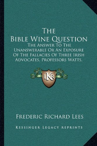 The Bible Wine Question: The Answer To