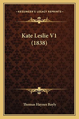 9781164876731: Kate Leslie V1 (1838)