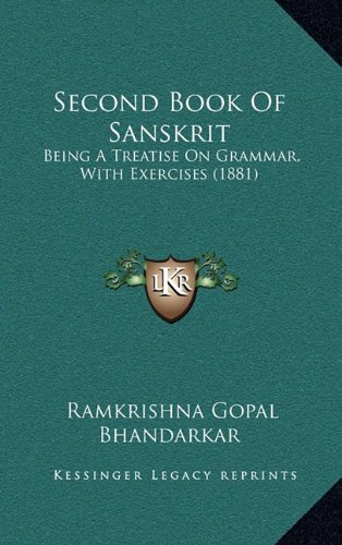 9781164879459: Second Book Of Sanskrit: Being A Treatise On Grammar, With Exercises (1881)