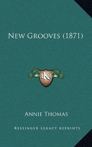 9781164881964: New Grooves (1871)