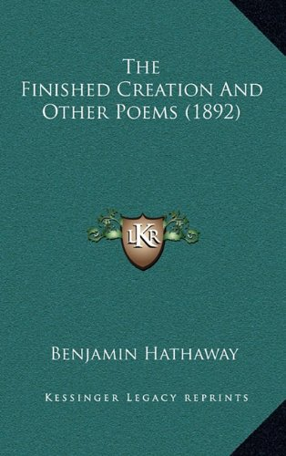 9781164882398: The Finished Creation And Other Poems (1892)