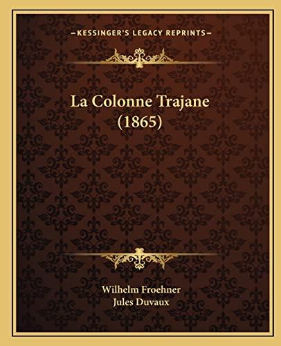 9781164884491: La Colonne Trajane (1865)