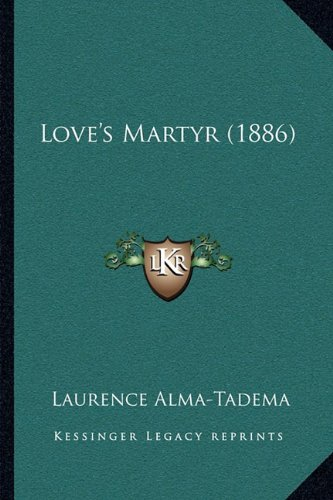 9781164885221: Love's Martyr (1886)