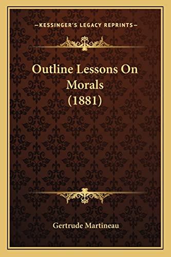 9781164886020: Outline Lessons On Morals (1881)