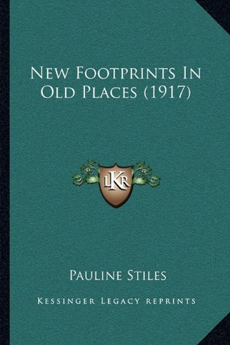 9781164890669: New Footprints In Old Places (1917)
