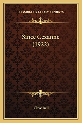 9781164891635: Since Cezanne (1922)