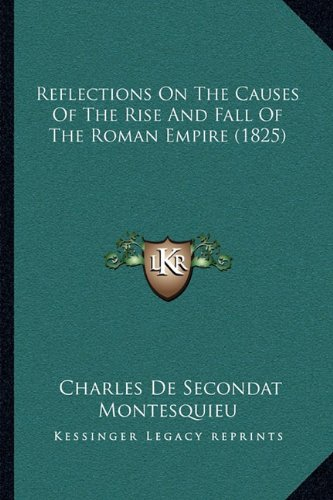 9781164892175: Reflections on the Causes of the Rise and Fall of the Roman Empire (1825)