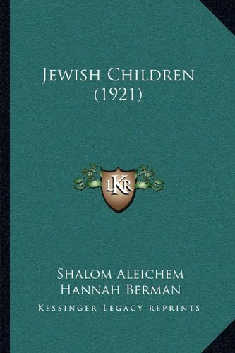Jewish Children (1921) (9781164894087) by Shalom Aleichem