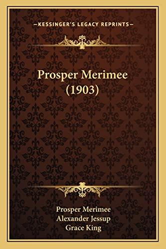Prosper Merimee (1903): Prosper Merimee, Alexander