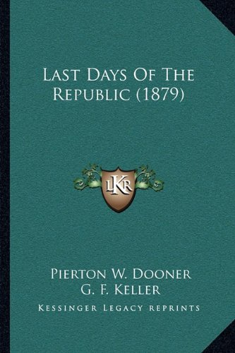 9781164896395: Last Days Of The Republic (1879)