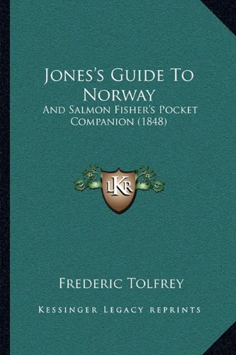 9781164896937: Jones's Guide To Norway: And Salmon Fisher's Pocket Companion (1848)