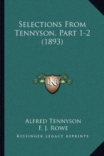 9781164898146: Selections From Tennyson, Part 1-2 (1893)