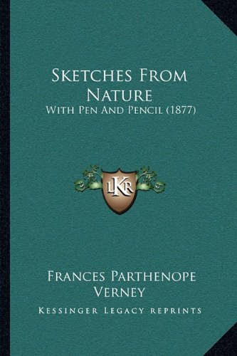 9781164898191: Sketches From Nature: With Pen And Pencil (1877)