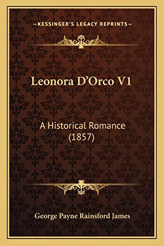 9781164898436: Leonora D'Orco V1: A Historical Romance (1857)