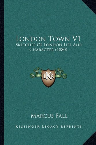 London Town V1: Sketches Of London Life