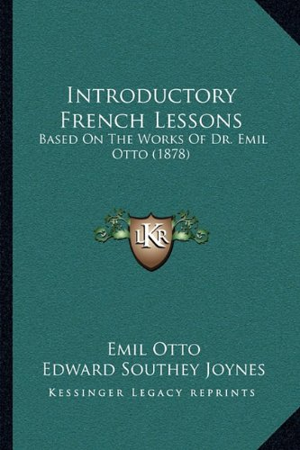 9781164902645: Introductory French Lessons: Based On The Works Of Dr. Emil Otto (1878)