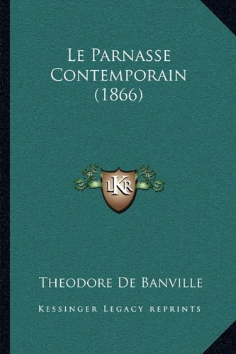 9781164902751: Le Parnasse Contemporain (1866) (French Edition)