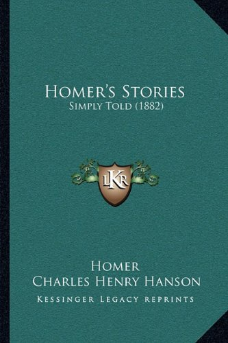 Homer's Stories: Simply Told (1882) (1164903543) by Homer