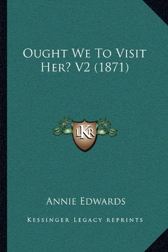 9781164908333: Ought We To Visit Her? V2 (1871)