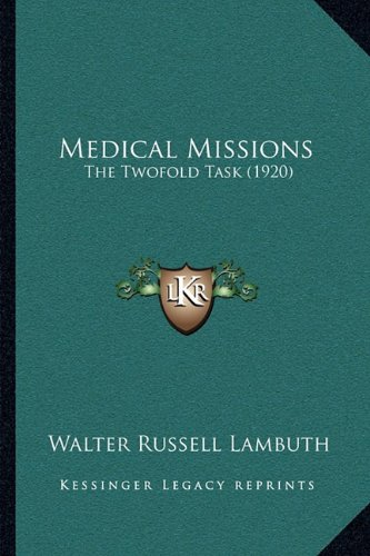 Medical Missions: The Twofold Task (1920)